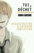 Toi, Déchet 『 Assassination Classroom 』 by yvetfs