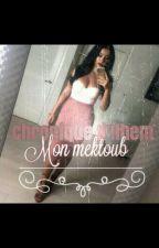 Chronique D'Ilham : Mon Mektoub ( Tome 1 ) by rihab212