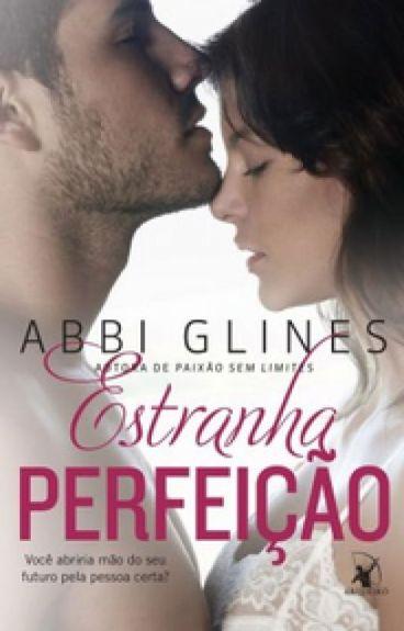Estranha perfeição- Abbi Glines- Série Rosemary Beach- Livro 4