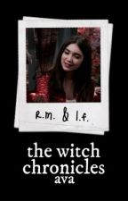 THE WITCH CHRONICLES ⇢ rucas by dorothyfriar
