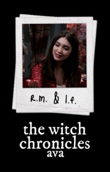 THE WITCH CHRONICLES ▹ rucas