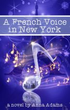 A French Voice in New York (The French Girl series, #5) by annadams