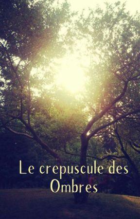 Le crépuscule des ombres by Loxlady
