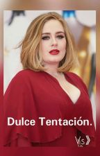 Dulce Tentación. by Deschanel_Adkins