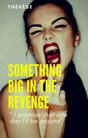 Something Big In The Revenge // s.m (T.2) by xwssrs