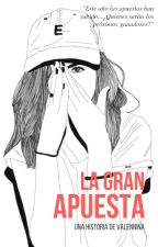 La Gran Apuesta. by valennina