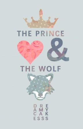The Prince and The Wolf by DreamyCakesss