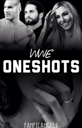 WWE One-Shots | O P E N by FanficAngels