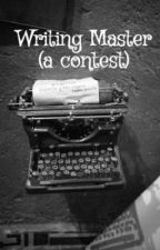 Writing Master (a contest) [finished] by chosen_one