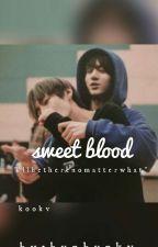 Sweet Blood  JJK.KTH by vkooksinfuldaughter