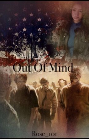 Out Of Mind -A Zombie Novel by Rose_101