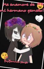 Me Enamore De Mi Hermano Gemelo! by Deathgirl133
