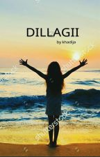 DILLAGII by khadijasweet