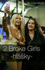 2 Broke Girls - hlášky - by Eddie_Baskerville