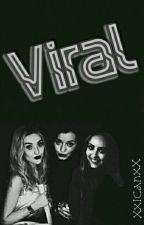 Viral  [Zerrie/Elounor/Jarry] by XxICanxX