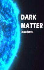 Dark Matter by aliensskeleton