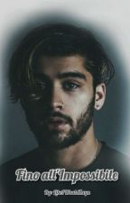 Fino all'Impossibile [Zayn Malik] by LikeIWouldZayn
