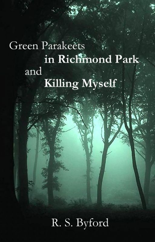 Green Parakeets in Richmond Park and Killing Myself by RSByford
