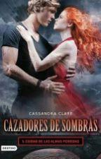Cazadores de Sombras - Ciudad de las Almas Perdidas by Micrushestunombre
