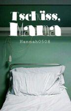 Tschüss, Mama by Hannah0508