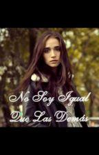 No Soy Igual Que Las Demás | Aguslina | [Terminada] by aguslinashipper