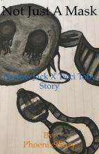 Not Just a Mask... (Eyeless Jack x Ticci Toby Story)  Hiatus  by Phoenix9Fury