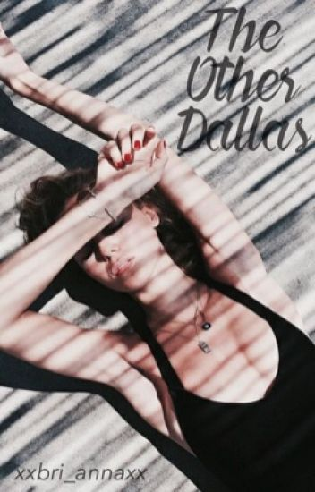 The Other Dallas || C.D S.M Fanfiction -COMPLETED-