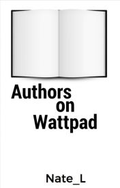 Authors on Wattpad by Nate_L