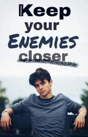 Keep Your Enemies Closer  by Devilsmom