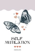 self-mutilation ♡ ziam (book1) by aszquad
