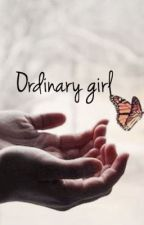 Ordinary girl  by clickyfanfics33