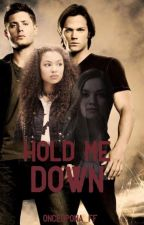 Hold Me Down by onceupona_ff