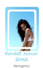 Kendall Jenner Smut {GXG} by kennysmut
