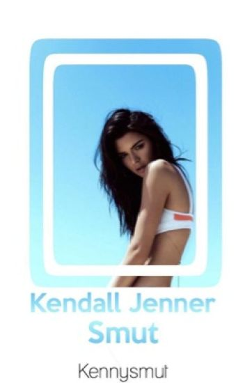 Kendall Jenner Smut {GXG}