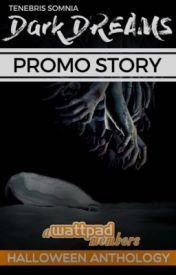 Tenebris Somnia: The Promo Story by tenebris_somnia