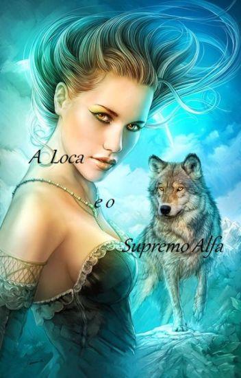 A loca e o Supremo alfa