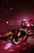 Solo Por Ti  ( Marichat) by histerer