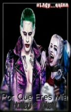 Eres Mía..[Harley Quinn Y Joker] •One Shot• by Lady__Quinn