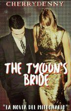 The Tycoon's Bride (La novia del Millonario)- Everllark by cherrydenny