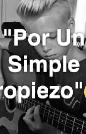 ||Por Un Simple Tropiezo||(Carson Lueders & Tu)√
