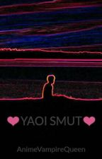 ❤YAOI SMUT❤ by AnimeVampireQueen