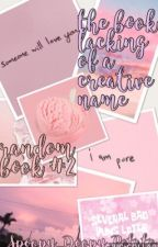 The Book Lacking of a Creative Name- Random book 2 by Spoopy_Doopy_Potato
