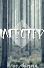 The Infected (#Wattys2016) (ON HOLD) by StoriesWithEmma