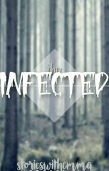 The Infected  by StoriesWithEmma