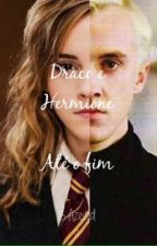 Draco e Hermione- Até o fim Vol. 2 by Bazevedoo