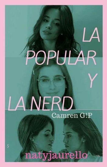 la popular y la nerd camren G¡p