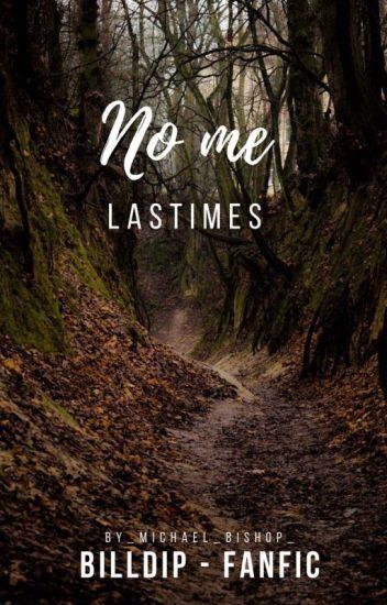No Me Lastimes ¡EDITANDO! [Libro1] [Billdip, Monster Falls]