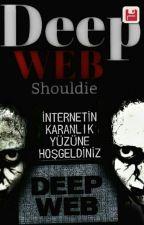 DEEP WEB by shouldie