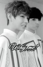 Why me? || Vkook by Vkook301