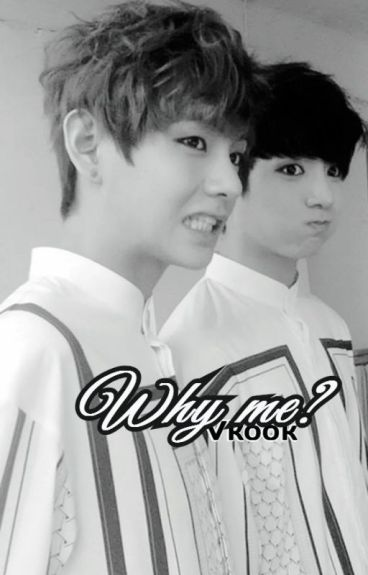 Why me? || Vkook